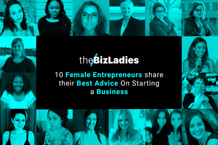 10 Female Entrepreneurs Share Their Best Advice On Starting A Business